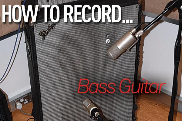 How to Record: Bass Guitar - MusicTech