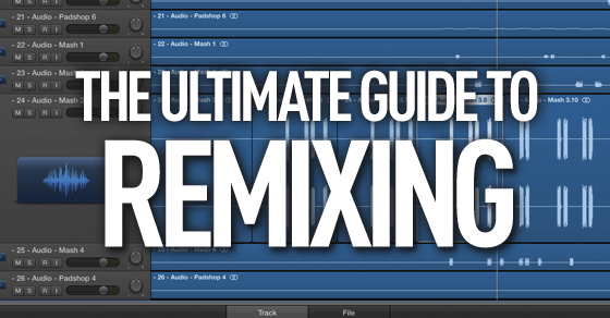 Remixing: The Ultimate Guide