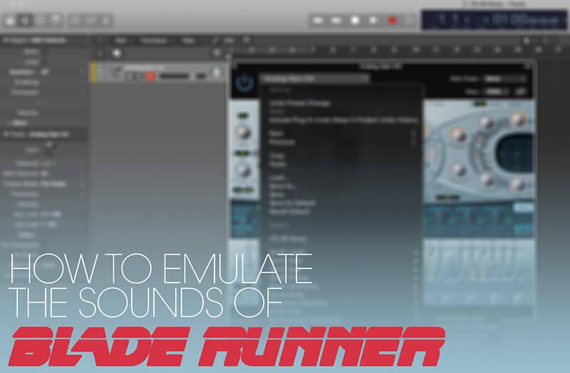 How To Emulate the Sounds of Blade Runner