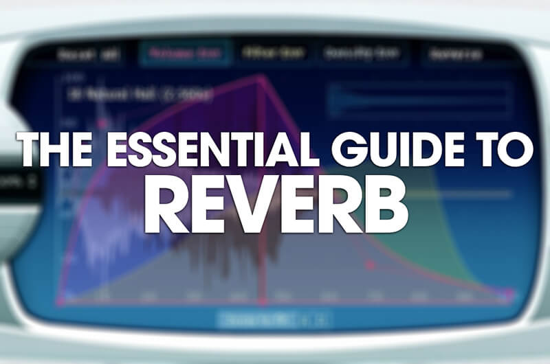 The Essential Guide to Reverb