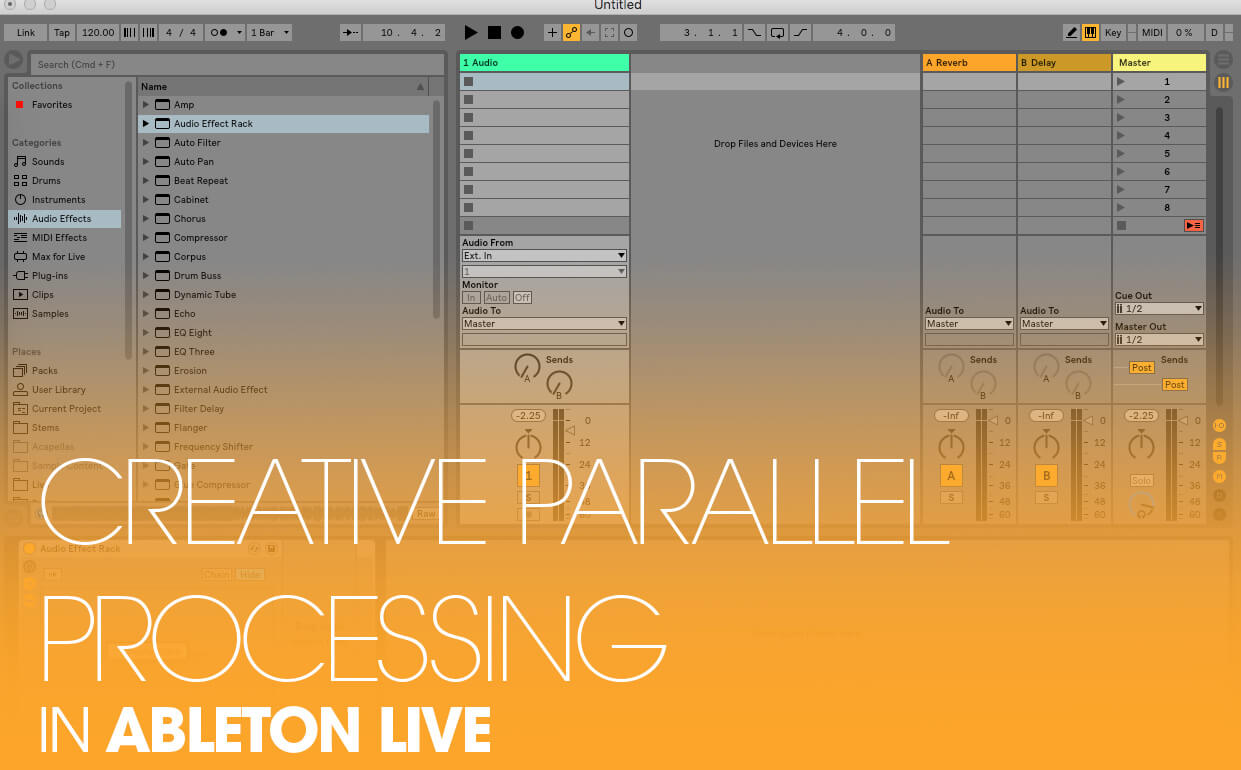 How To Get Creative with Parallel Processing in Ableton Live