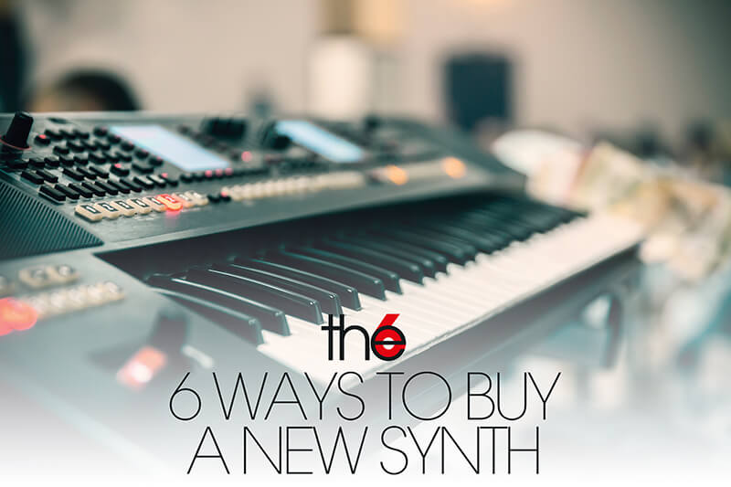 6 Ways To Buy A New Synth