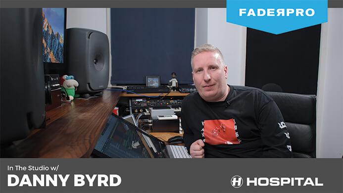 FaderPro In The Studio w/ Danny Byrd