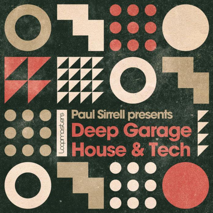 Loopmasters Paul Sirrell Deep Garage House & Tech
