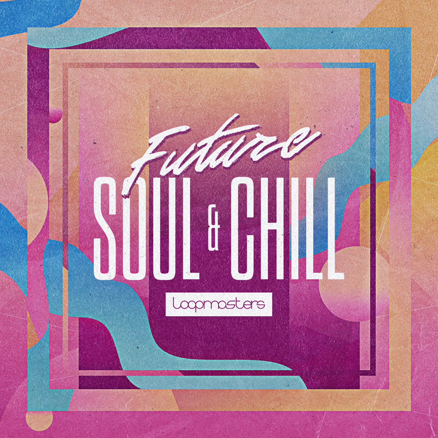Loopmasters - Future Soul & Chill