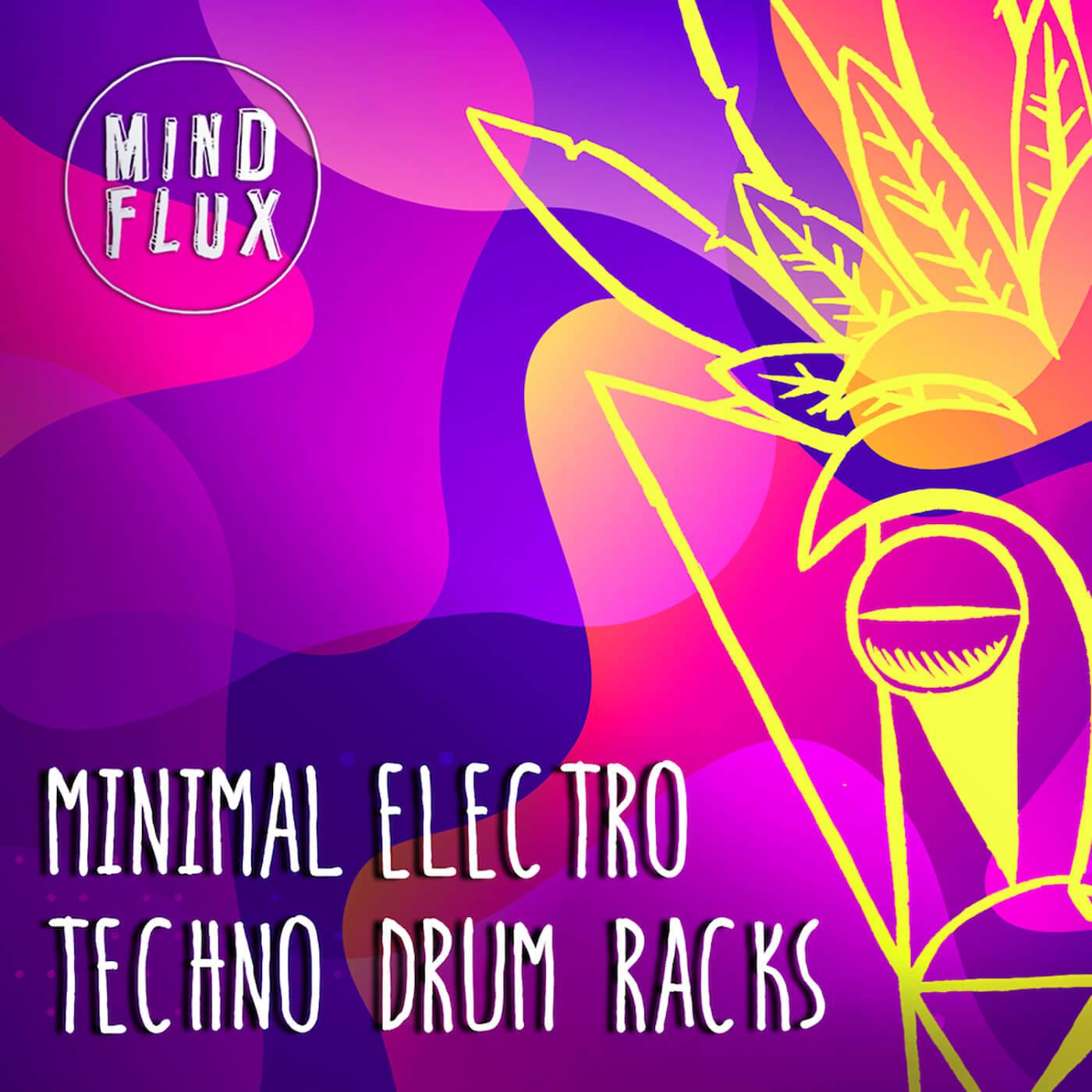 Mind Flux - Minimal Electro Techno Drum Racks